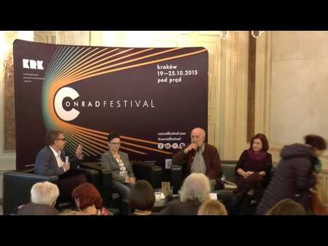 Conrad Festival 2015Ł I'm From Here, but Where Is Here? Discussion: Brygida Helbig, Henryk Waniek
